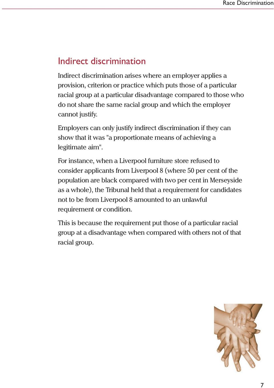 "Employers can only justify indirect discrimination if they can show that it was ""a proportionate means of achieving a legitimate aim""."