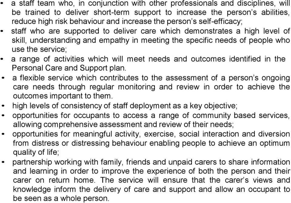 range of activities which will meet needs and outcomes identified in the Personal Care and Support plan.