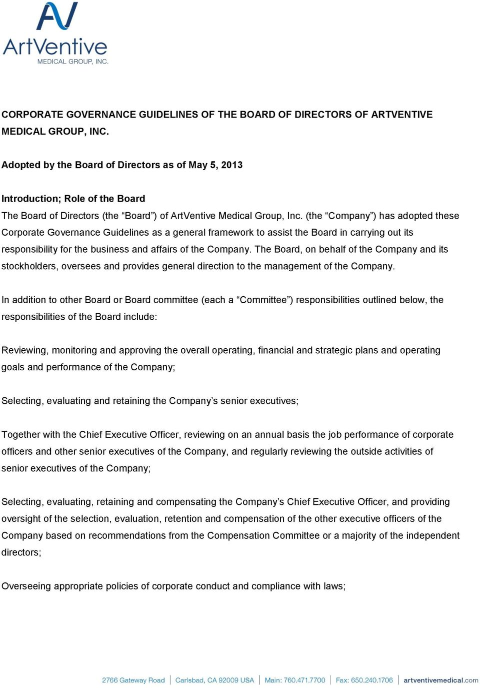 (the Company ) has adopted these Corporate Governance Guidelines as a general framework to assist the Board in carrying out its responsibility for the business and affairs of the Company.