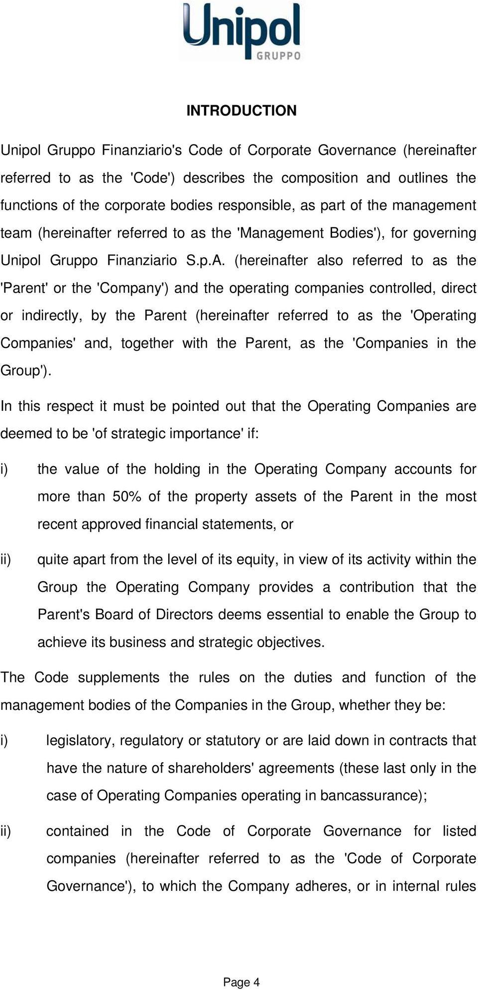 (hereinafter also referred to as the 'Parent' or the 'Company') and the operating companies controlled, direct or indirectly, by the Parent (hereinafter referred to as the 'Operating Companies' and,