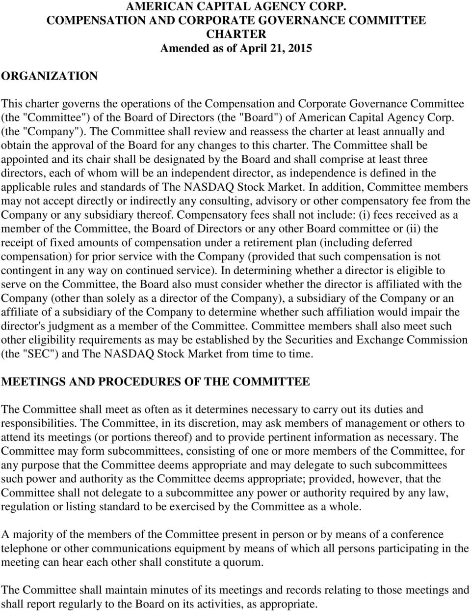 """Committee"") of the Board of Directors (the ""Board"") of American Capital Agency Corp. (the ""Company"")."