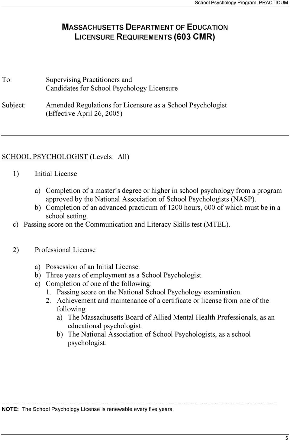 National Association of School Psychologists (NASP). b) Completion of an advanced practicum of 1200 hours, 600 of which must be in a school setting.