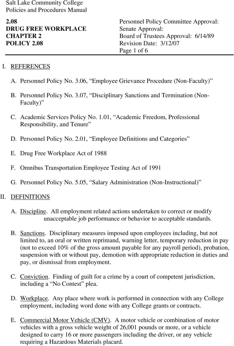 01, Academic Freedom, Professional Responsibility, and Tenure D. Personnel Policy No. 2.01, Employee Definitions and Categories E. Drug Free Workplace Act of 1988 F.