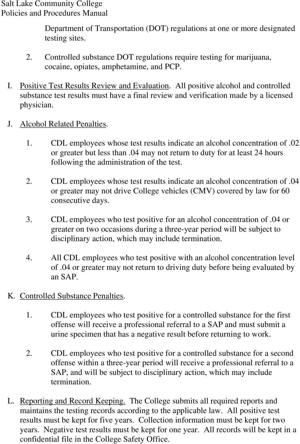 Alcohol Related Penalties. 1. CDL employees whose test results indicate an alcohol concentration of.02 or greater but less than.