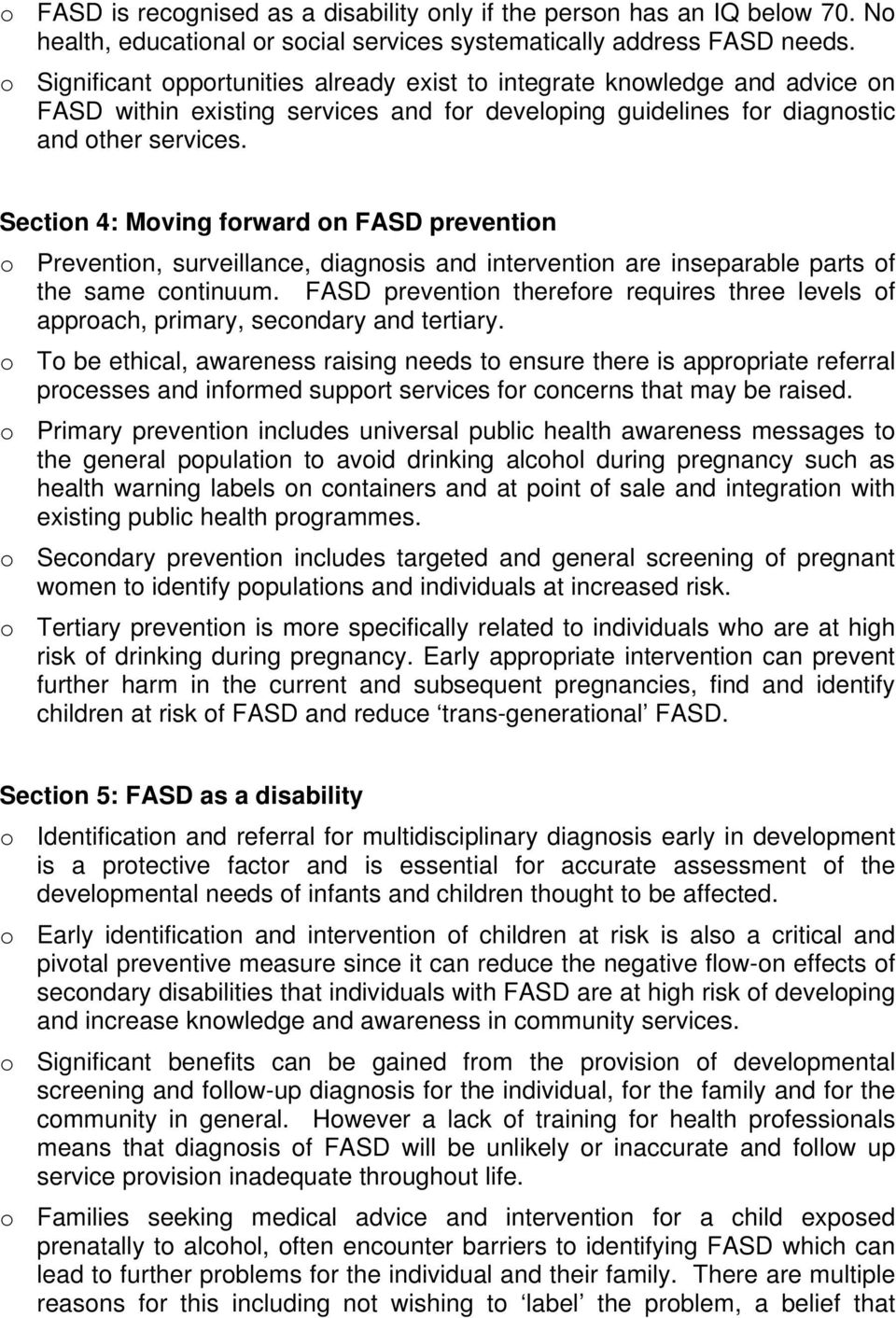 Section 4: Moving forward on FASD prevention o Prevention, surveillance, diagnosis and intervention are inseparable parts of the same continuum.
