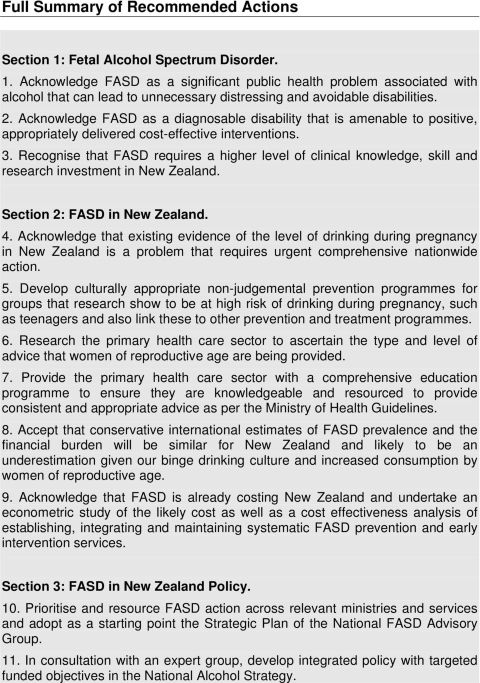 Recognise that FASD requires a higher level of clinical knowledge, skill and research investment in New Zealand. Section 2: FASD in New Zealand. 4.