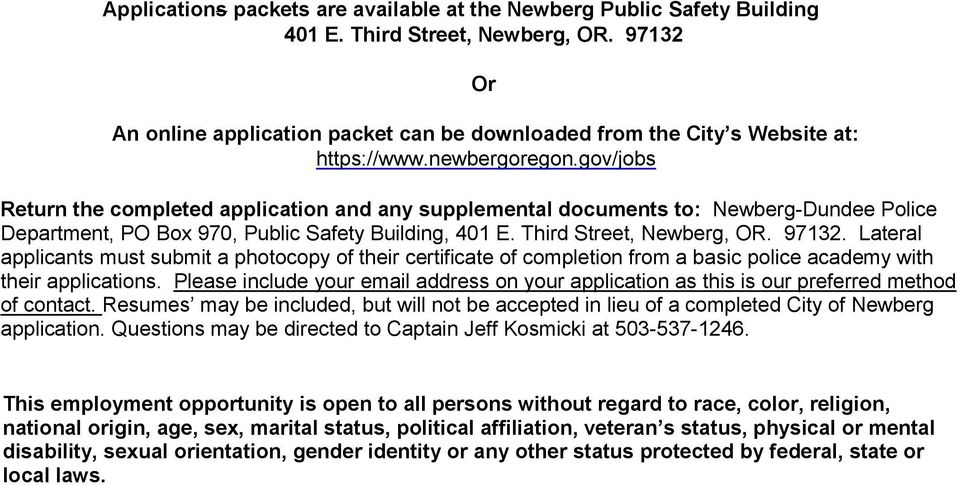 gov/jobs Return the completed application and any supplemental documents to: Newberg-Dundee Police Department, PO Box 970, Public Safety Building, 401 E. Third Street, Newberg, OR. 97132.