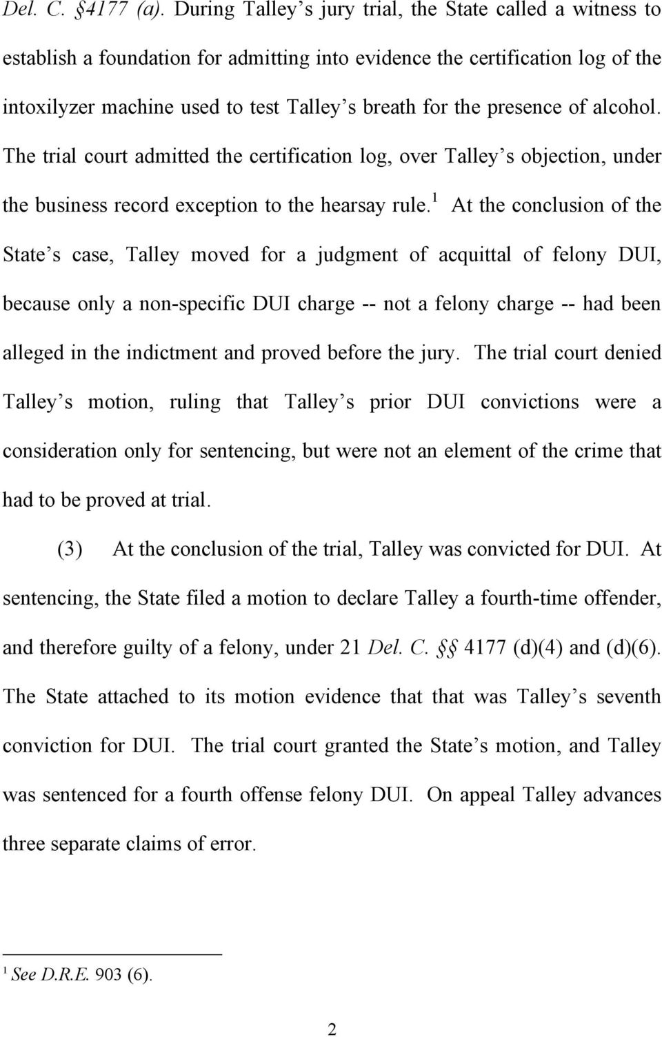 presence of alcohol. The trial court admitted the certification log, over Talley s objection, under the business record exception to the hearsay rule.