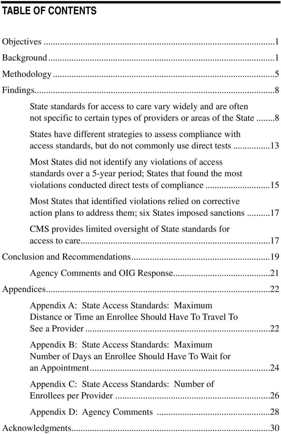 ..8 States have different strategies to assess compliance with access standards, but do not commonly use direct tests.