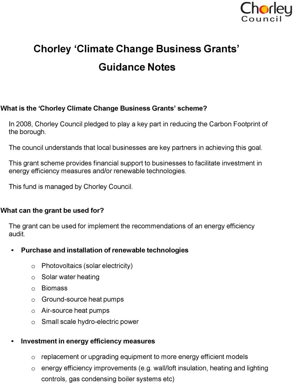 This grant scheme provides financial support to businesses to facilitate investment in energy efficiency measures and/or renewable technologies. This fund is managed by Chorley Council.