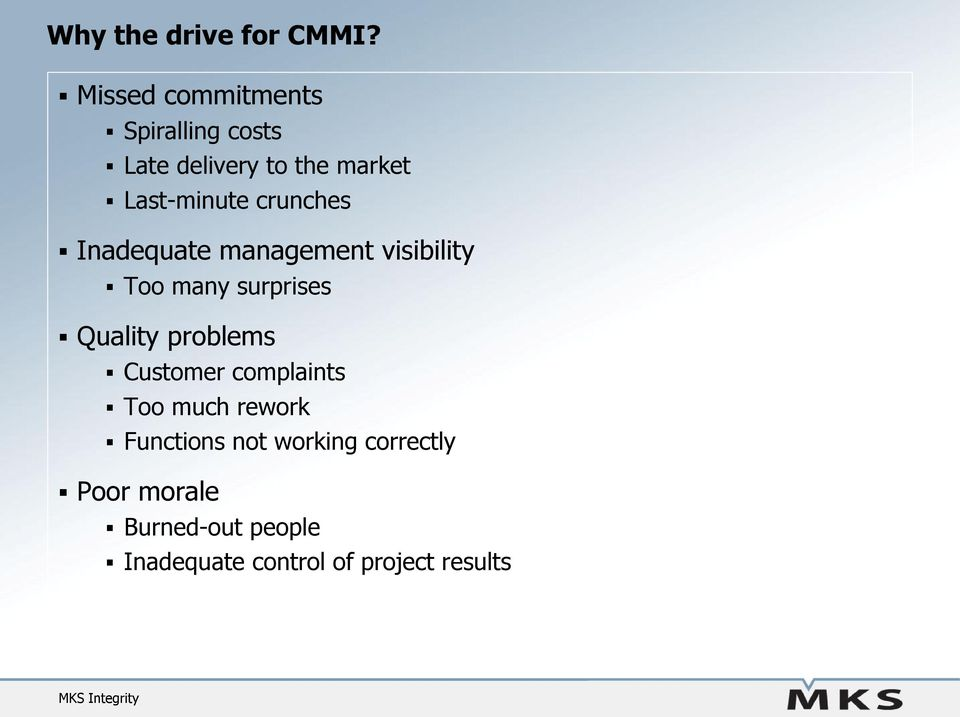 crunches Inadequate management visibility Too many surprises Quality problems