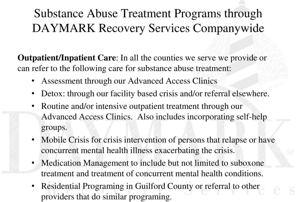 Routine and/or intensive outpatient treatment through our Advanced Access Clinics. Also includes incorporating self-help groups.