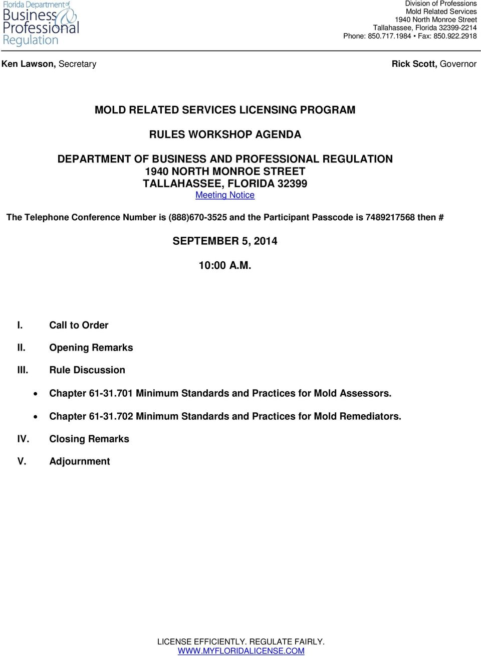 TALLAHASSEE, FLORIDA 32399 Meeting Notice The Telephone Conference Number is (888)670-3525 and the Participant Passcode is 7489217568 then # SEPTEMBER 5, 2014 10:00 A.M. I. Call to Order II. III.