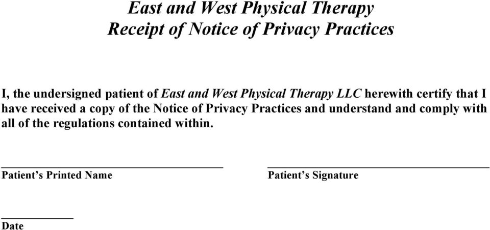 have received a copy of the Notice of Privacy Practices and understand and comply