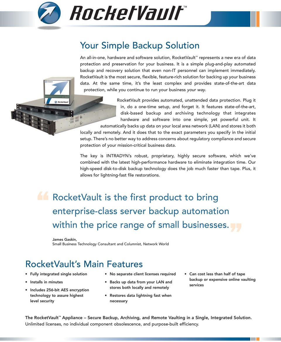 RocketVault is the most secure, flexible, feature-rich solution for backing up your business data.