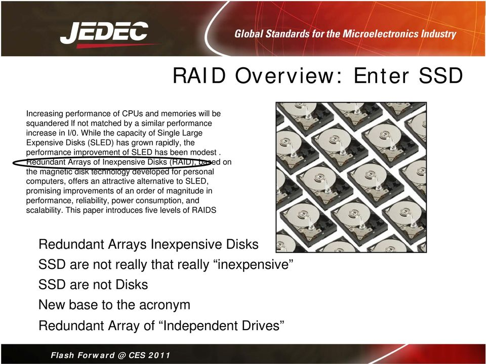 Redundant Arrays of Inexpensive Disks (RAID), based on the magnetic disk technology developed for personal computers, offers an attractive alternative to SLED, promising improvements of