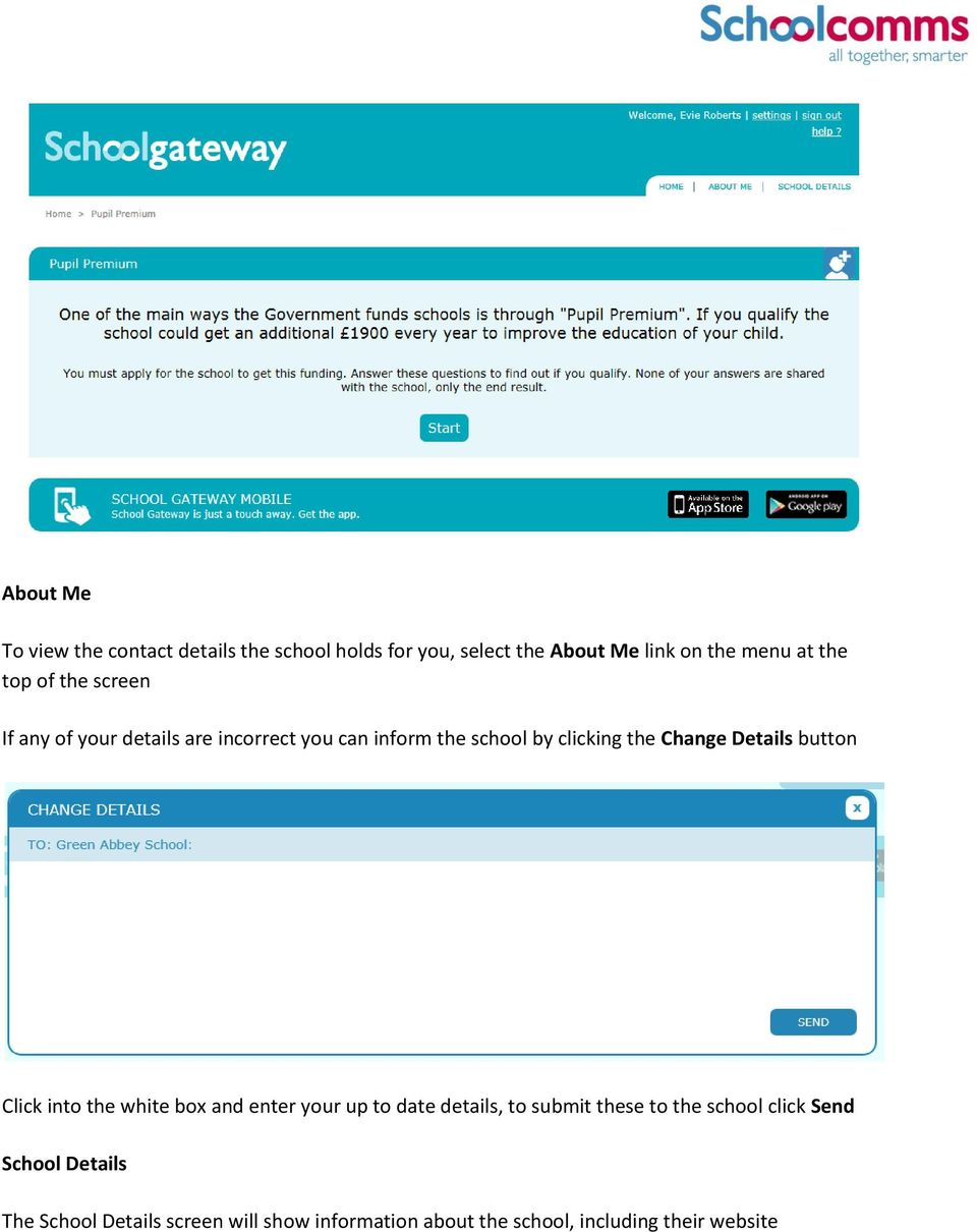Details button Click into the white box and enter your up to date details, to submit these to the school