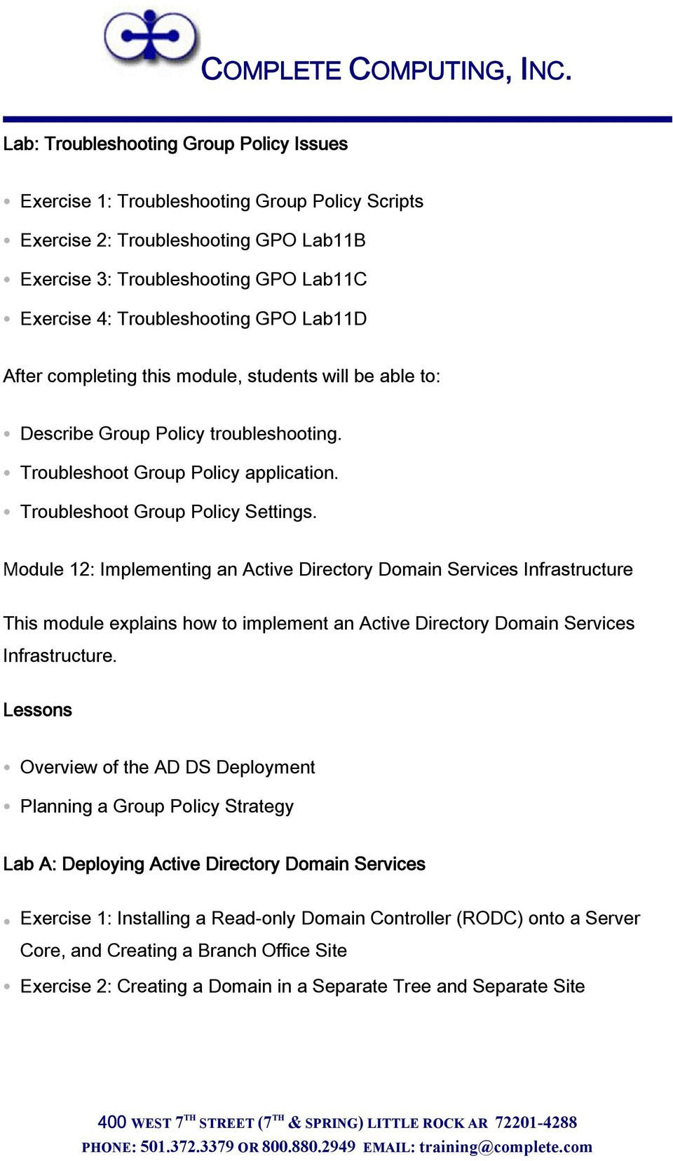 Module 12: Implementing an Active Directory Domain Services Infrastructure This module explains how to implement an Active Directory Domain Services Infrastructure.