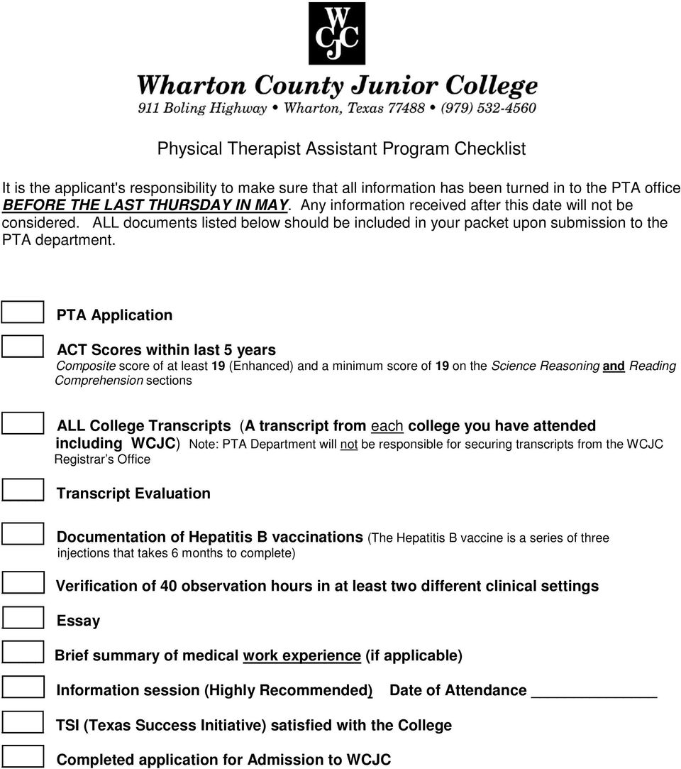 PTA Application ACT Scores within last 5 years Composite score of at least 19 (Enhanced) and a minimum score of 19 on the Science Reasoning and Reading Comprehension sections ALL College Transcripts