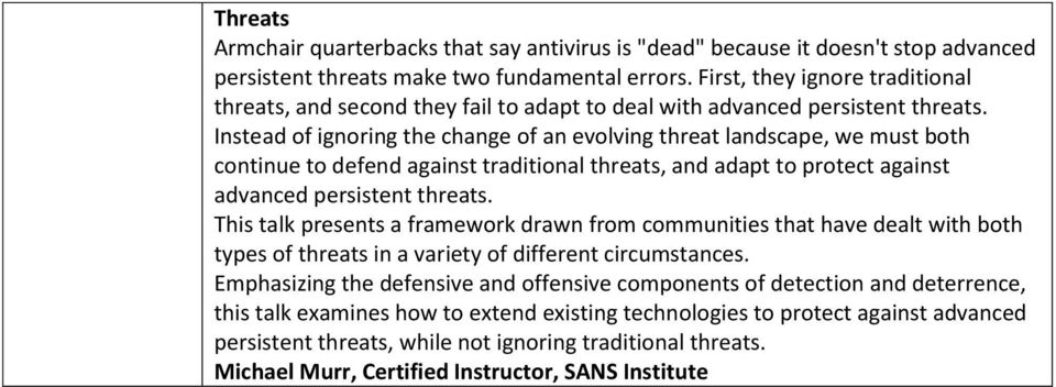 Instead of ignoring the change of an evolving threat landscape, we must both continue to defend against traditional threats, and adapt to protect against advanced persistent threats.
