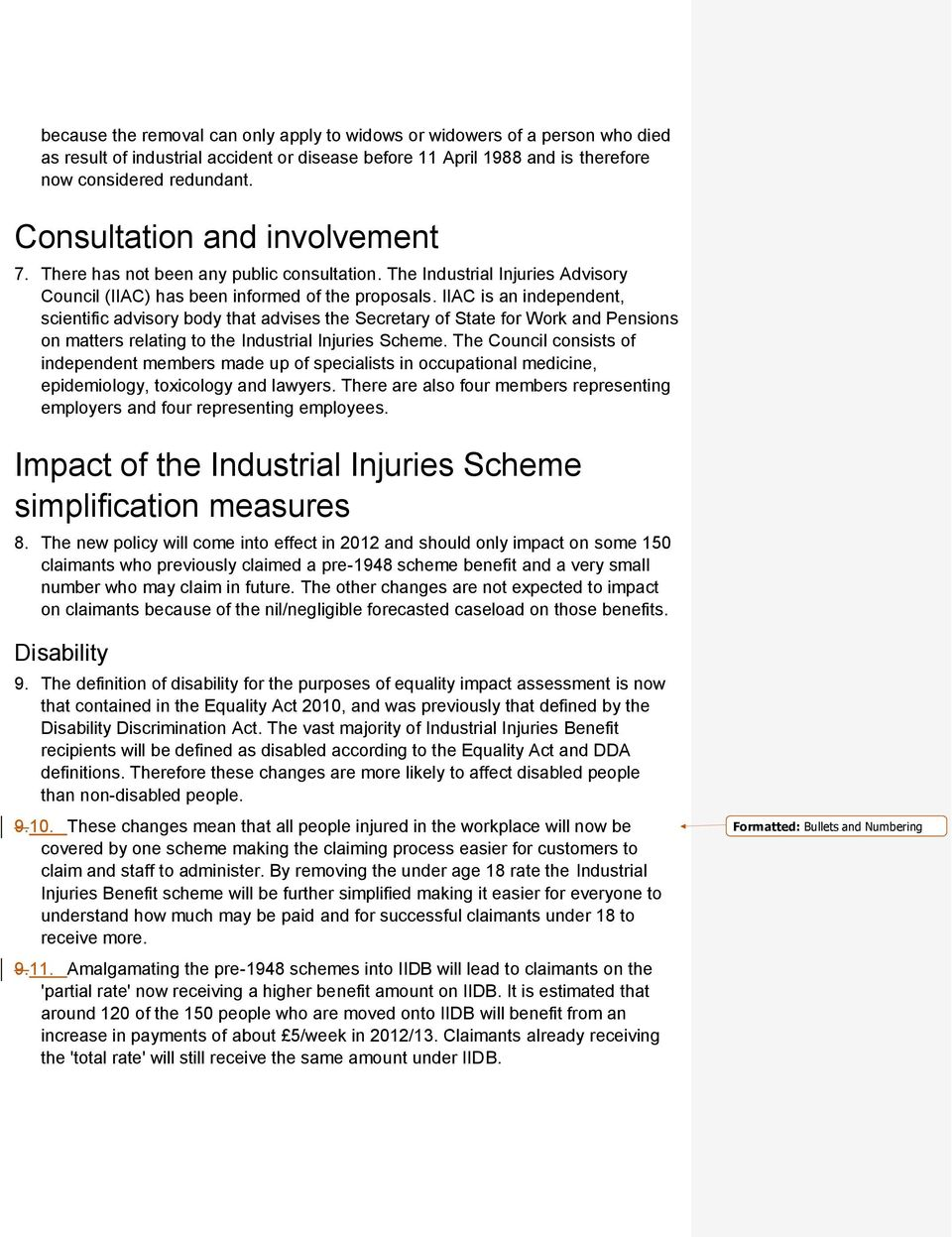 IIAC is an independent, scientific advisory body that advises the Secretary of State for Work and Pensions on matters relating to the Industrial Injuries Scheme.