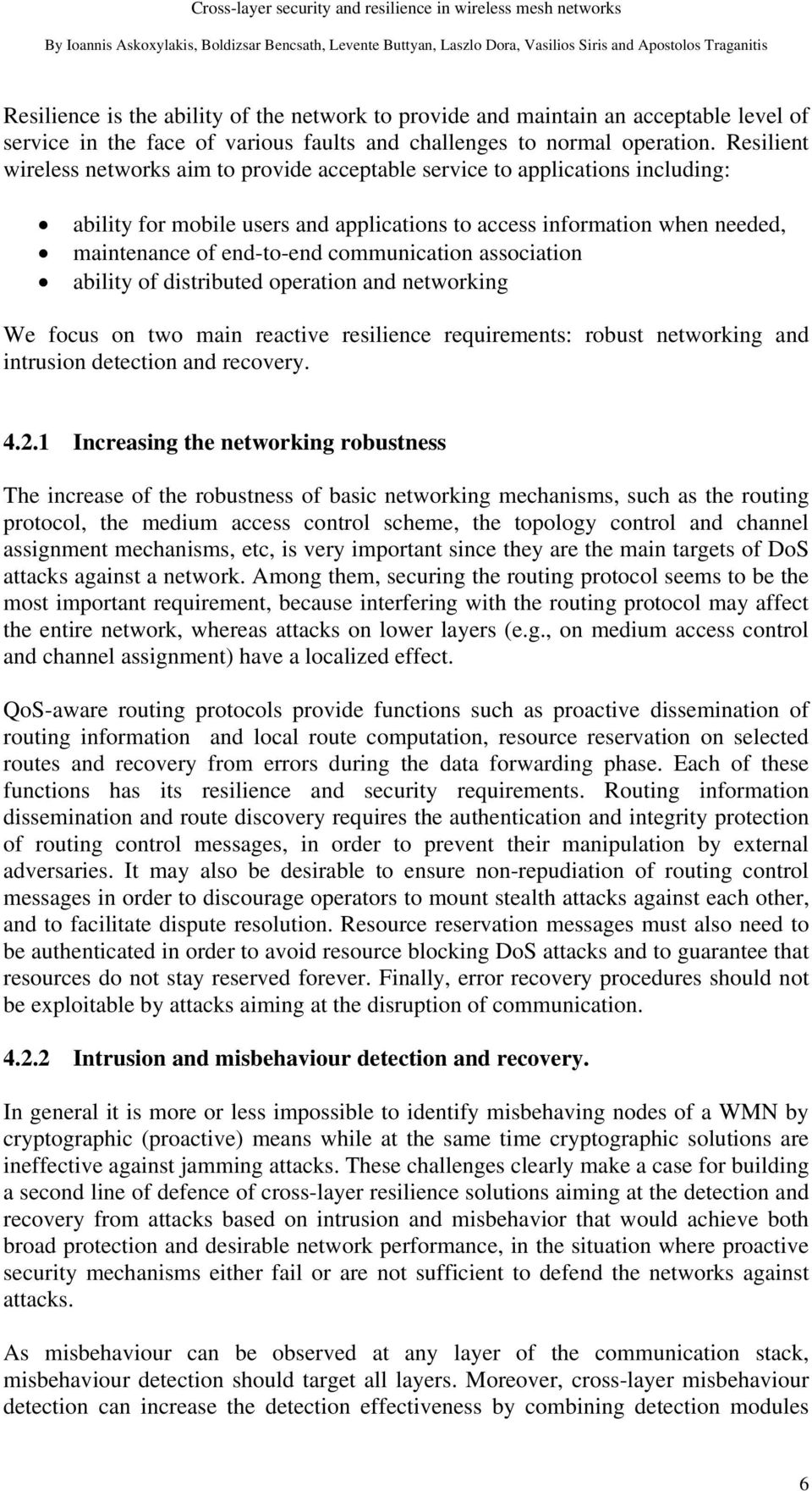 communication association ability of distributed operation and networking We focus on two main reactive resilience requirements: robust networking and intrusion detection and recovery. 4.2.