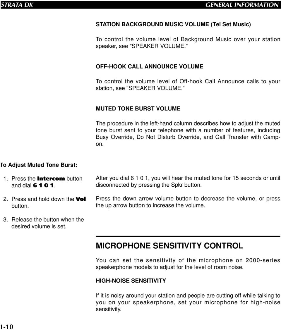 """ MUTED TONE BURST VOLUME The procedure in the left-hand column describes how to adjust the muted tone burst sent to your telephone with a number of features, including Busy Override, Do Not Disturb"