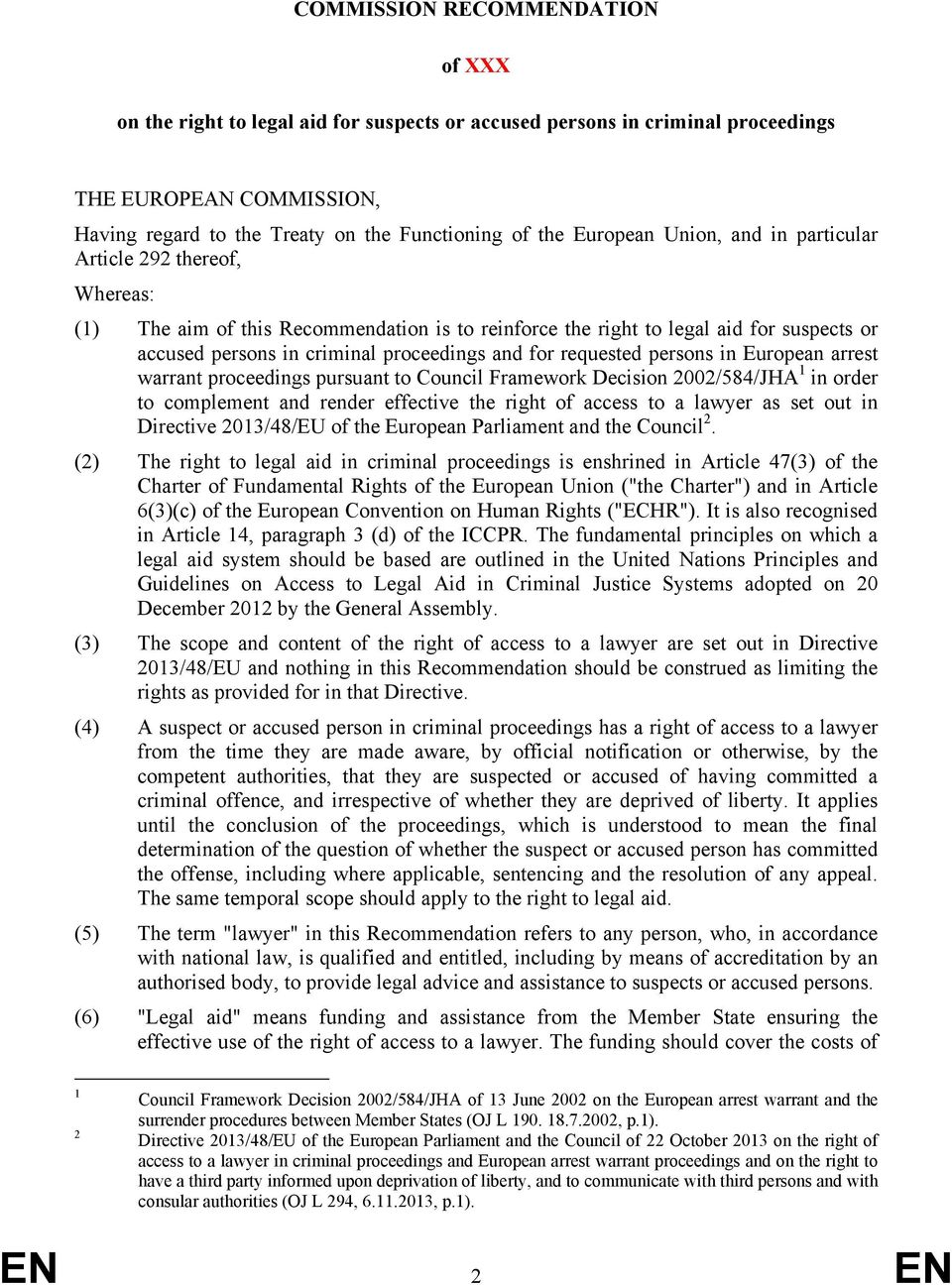 for requested persons in European arrest warrant proceedings pursuant to Council Framework Decision 2002/584/JHA 1 in order to complement and render effective the right of access to a lawyer as set