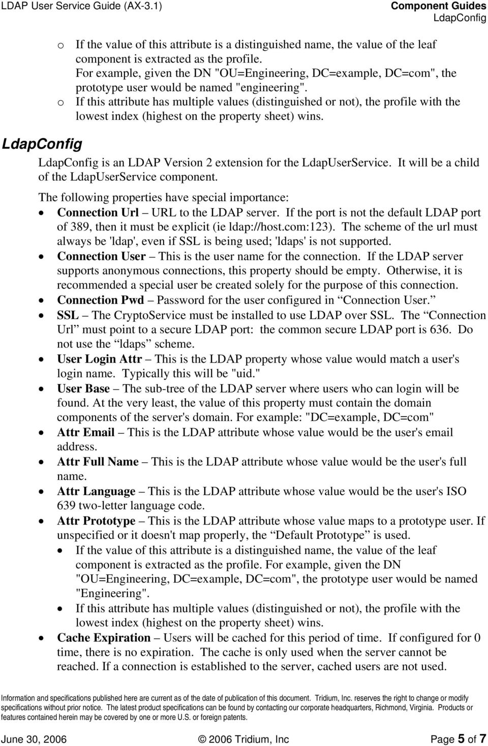 o If this attribute has multiple values (distinguished or not), the profile with the lowest index (highest on the property sheet) wins. LdapConfig LdapConfig is an LDAP Version 2 extension for the.