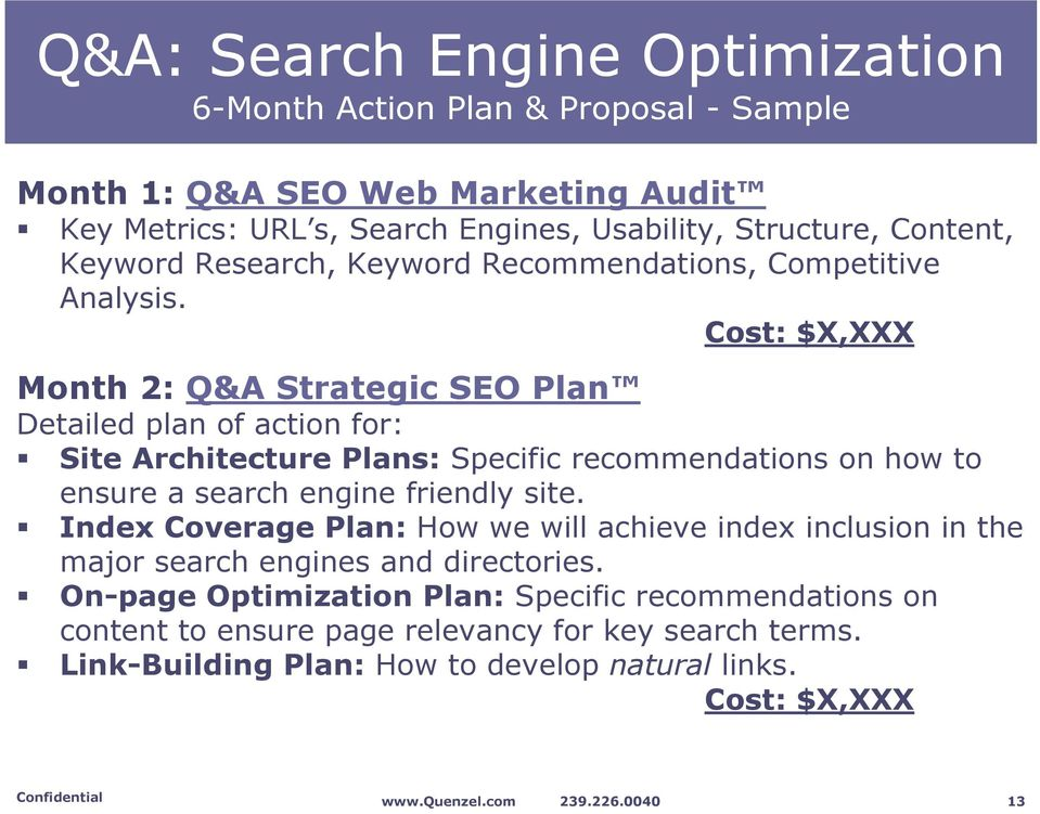 Cost: $X,XXX Month 2: Q&A Strategic SEO Plan Detailed plan of action for: Site Architecture Plans: Specific recommendations on how to ensure a search engine friendly site.