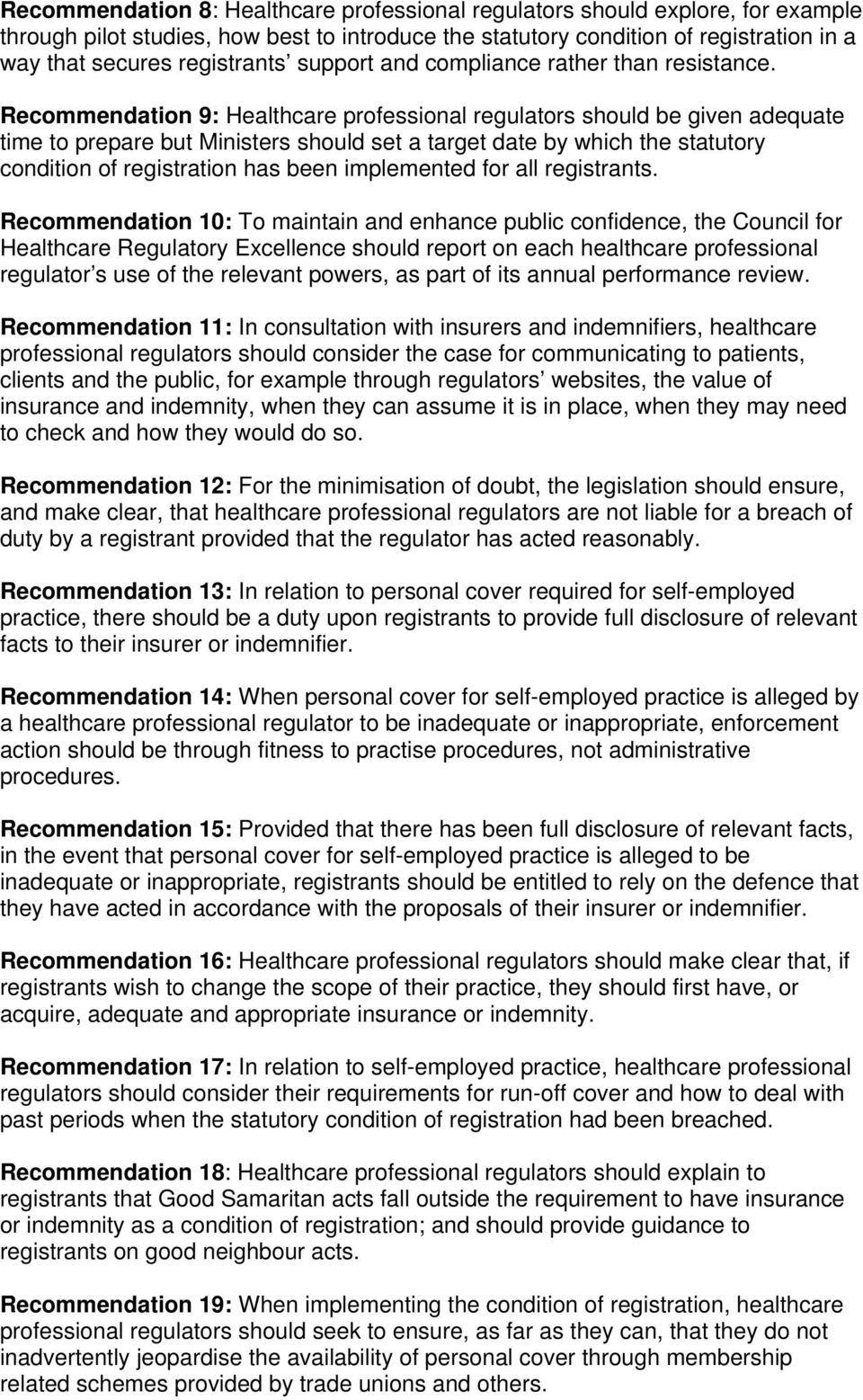 Recommendation 9: Healthcare professional regulators should be given adequate time to prepare but Ministers should set a target date by which the statutory condition of registration has been