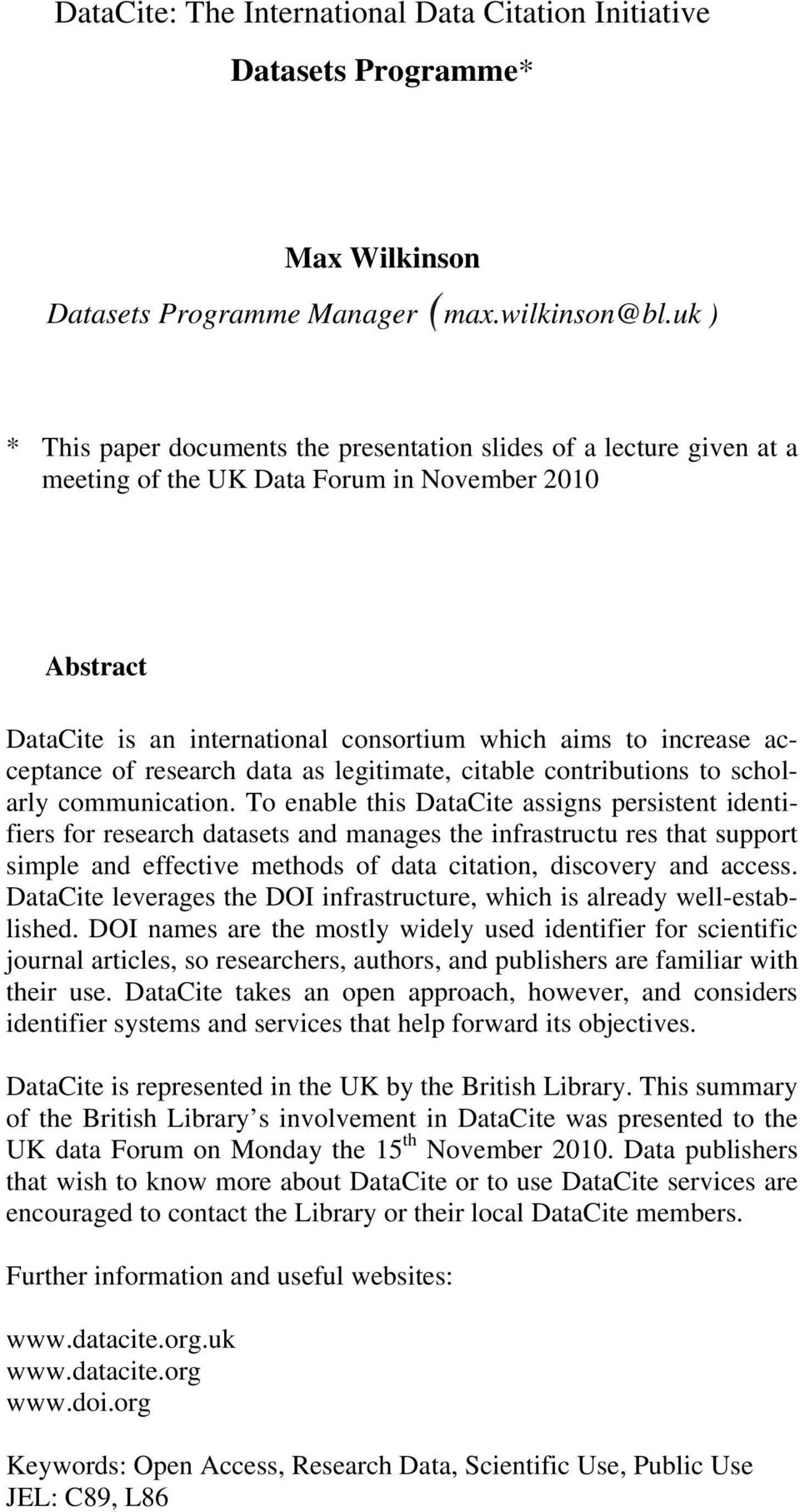 acceptance of research data as legitimate, citable contributions to scholarly communication.