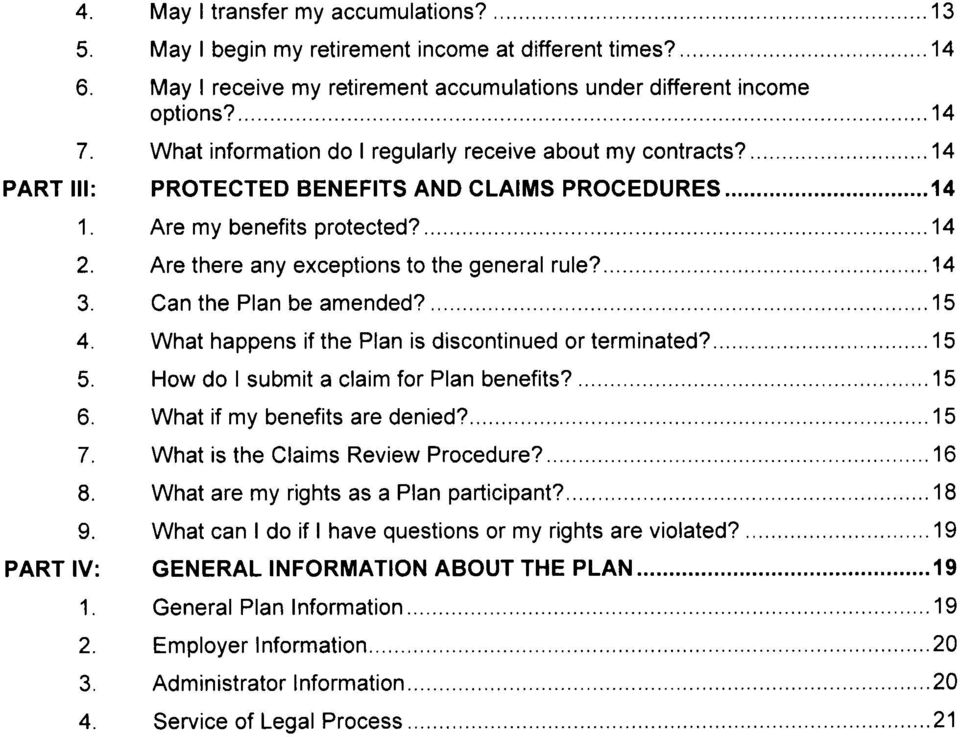 ..14 Are my benefits protected?............ 14 Are there any exceptions to the general rule?... 14 Can the Plan be amended?...15 What happens if the Plan is discontinued or terminated?