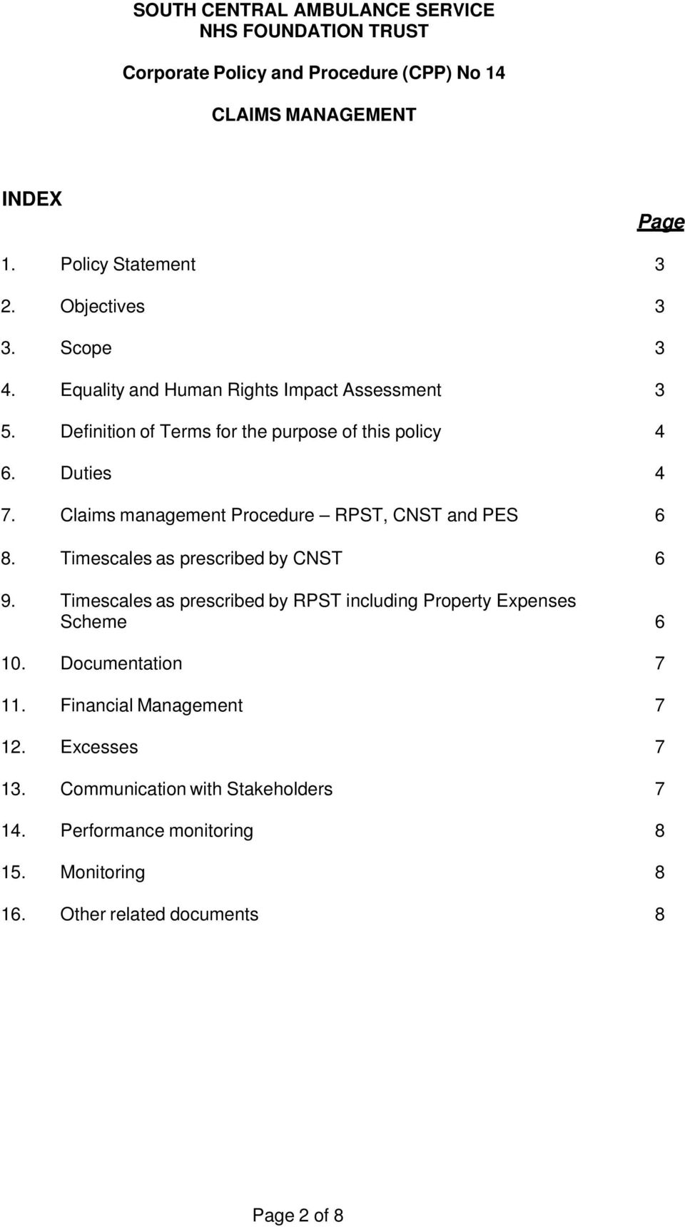 Claims management Procedure RPST, CNST and PES 6 8. Timescales as prescribed by CNST 6 9.