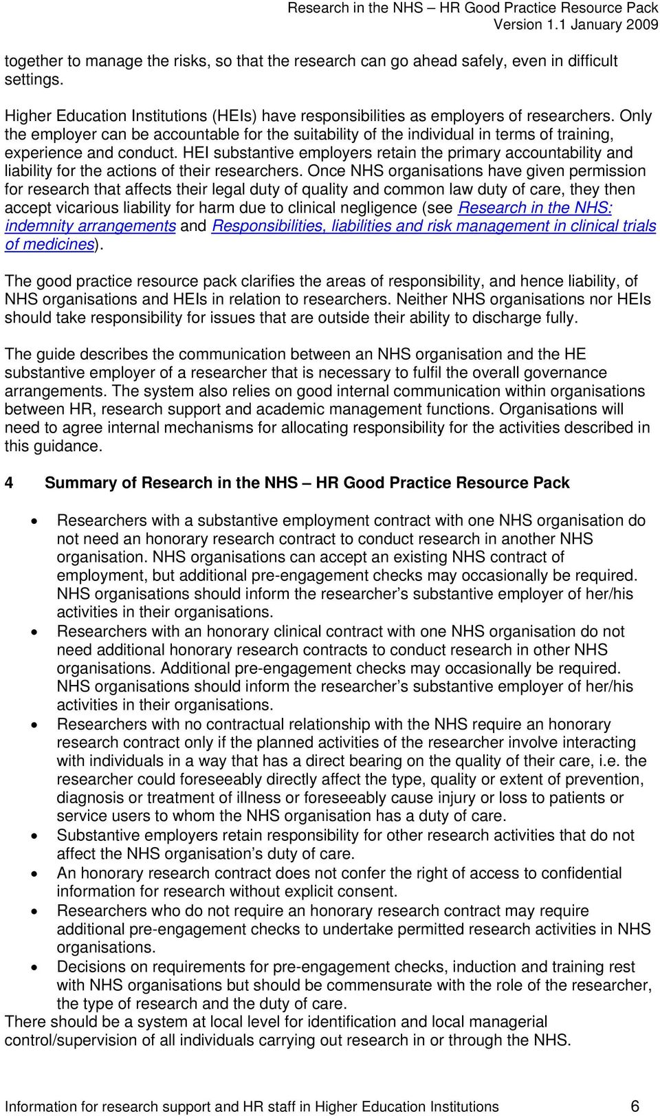 HEI substantive employers retain the primary accountability and liability for the actions of their researchers.