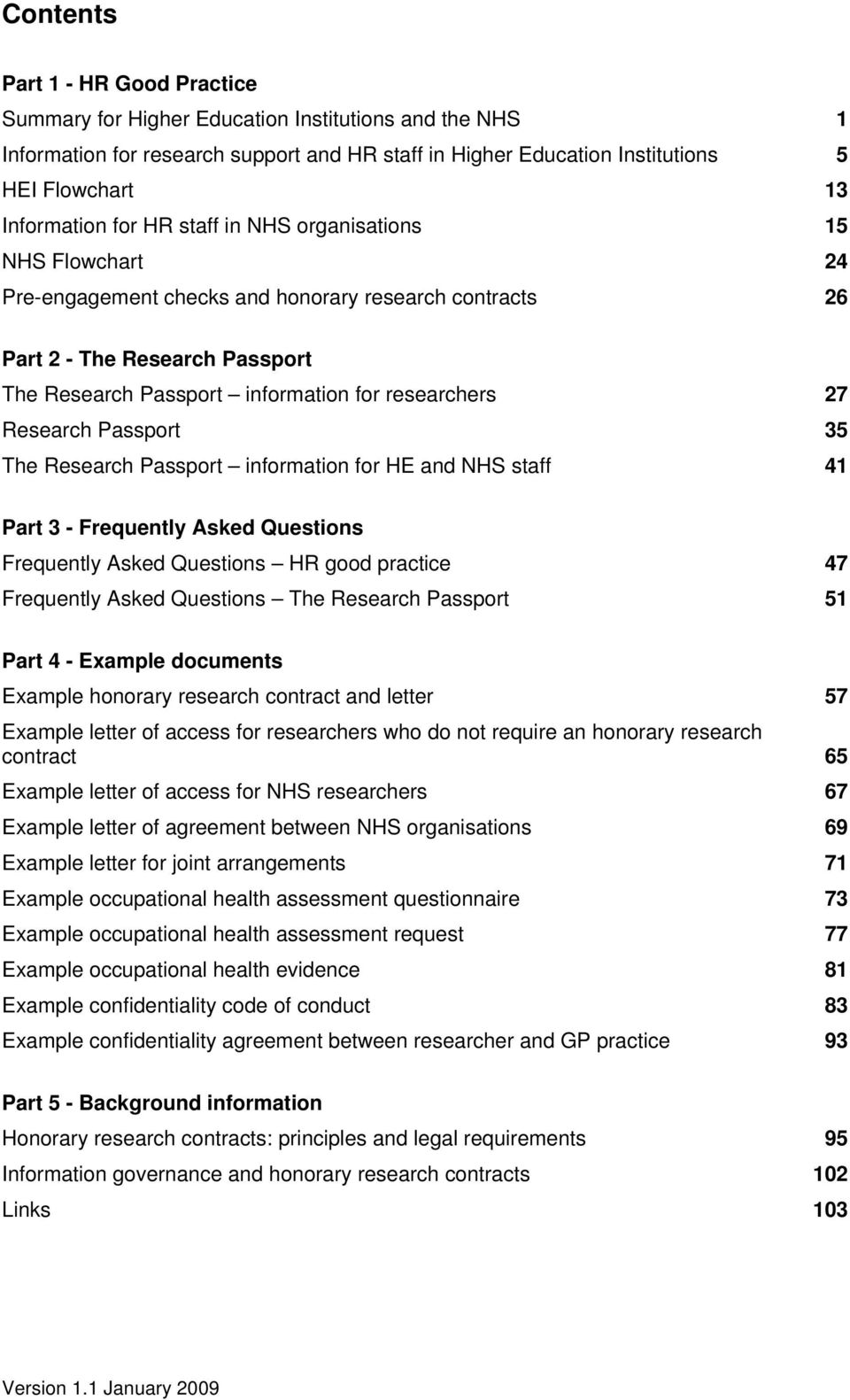 researchers 27 Research Passport 35 The Research Passport information for HE and NHS staff 41 Part 3 - Frequently Asked Questions Frequently Asked Questions HR good practice 47 Frequently Asked