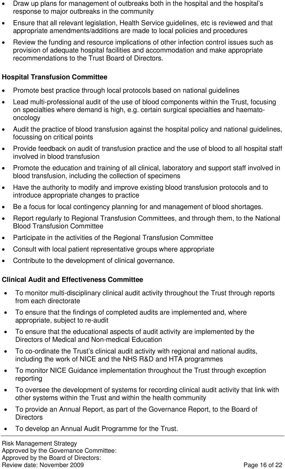adequate hospital facilities and accommodation and make appropriate recommendations to the Trust Board of Directors.