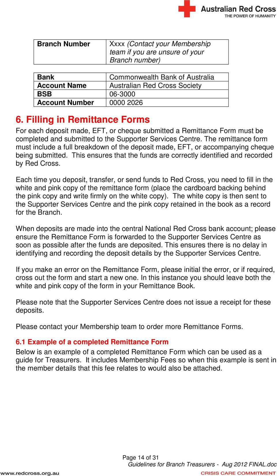 The remittance form must include a full breakdown of the deposit made, EFT, or accompanying cheque being submitted. This ensures that the funds are correctly identified and recorded by Red Cross.