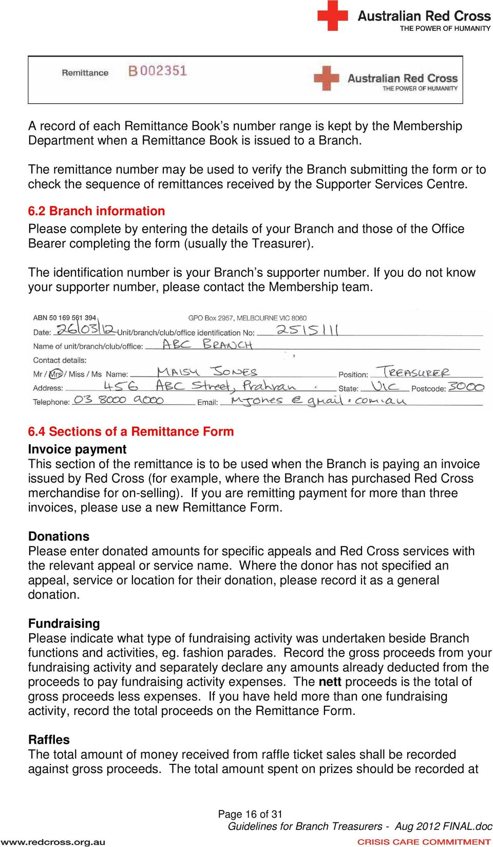 2 Branch information Please complete by entering the details of your Branch and those of the Office Bearer completing the form (usually the Treasurer).