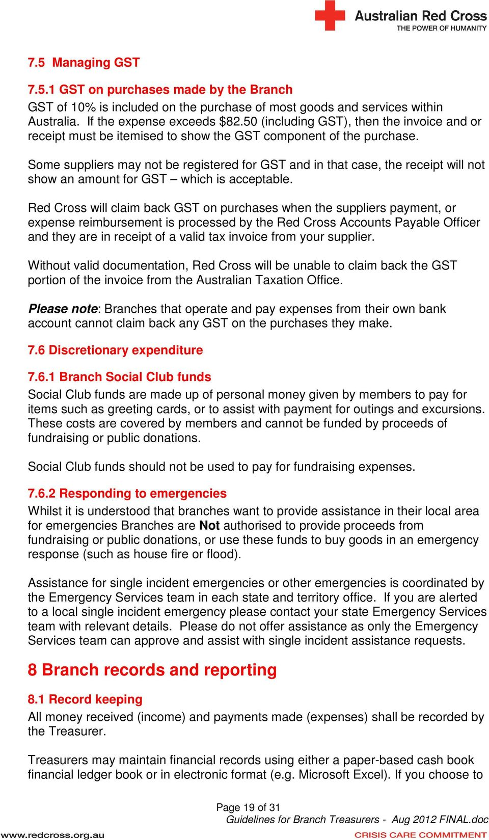 Some suppliers may not be registered for GST and in that case, the receipt will not show an amount for GST which is acceptable.
