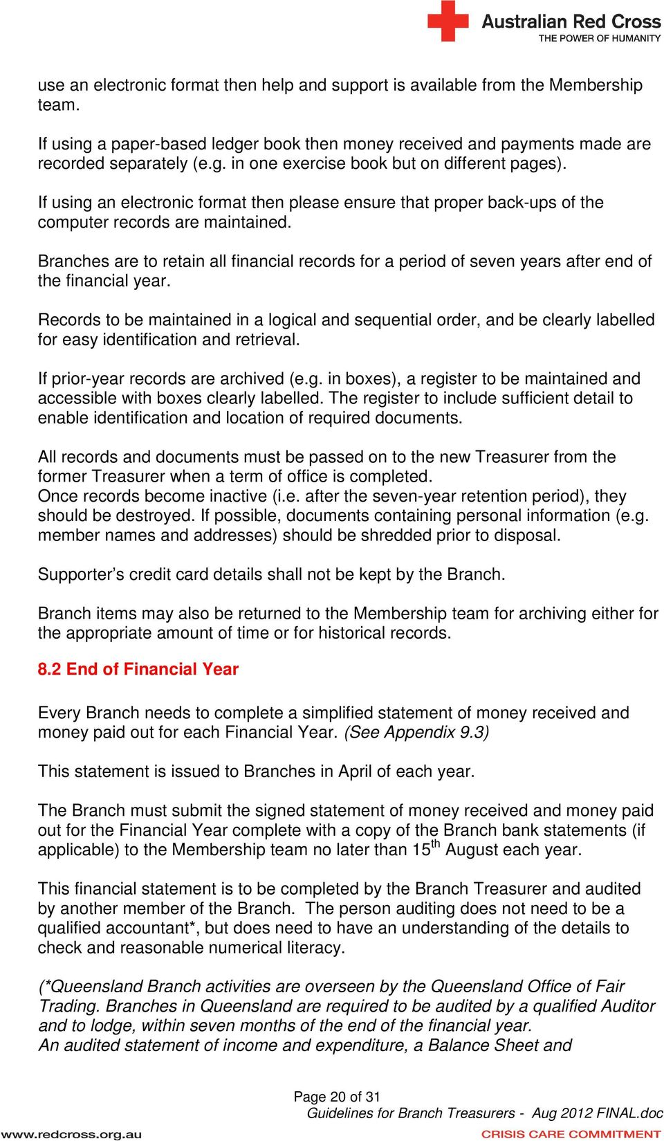 Branches are to retain all financial records for a period of seven years after end of the financial year.