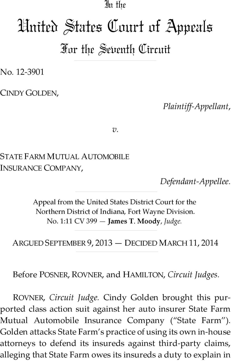 ARGUED SEPTEMBER 9, 2013 DECIDED MARCH 11, 2014 Before POSNER, ROVNER, and HAMILTON, Circuit Judges. ROVNER, Circuit Judge.