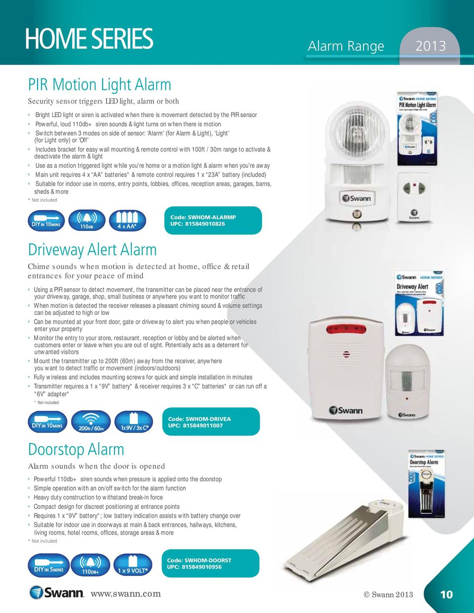 100ft / 30m range to activate & deactivate the alarm & light Use as a motion triggered light while you re home or a motion light & alarm when you re away Main unit requires 4 x AA batteries* & remote