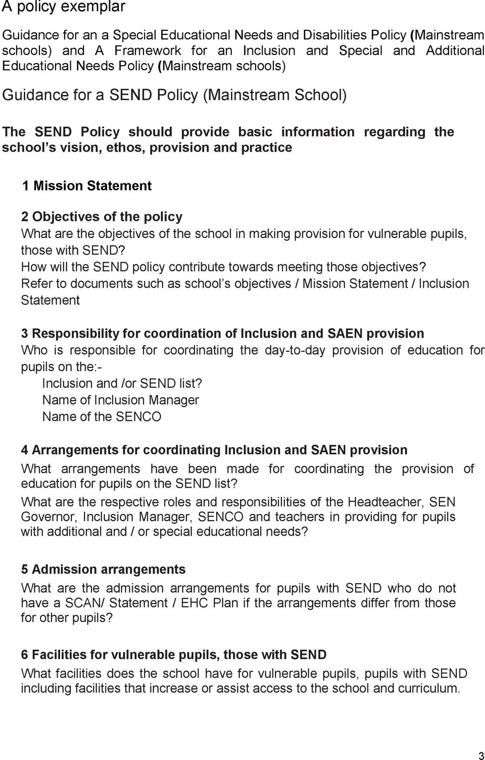 Objectives of the policy What are the objectives of the school in making provision for vulnerable pupils, those with SEND? How will the SEND policy contribute towards meeting those objectives?