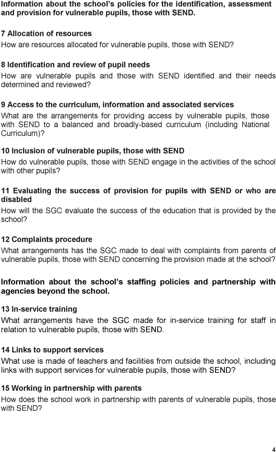 8 Identification and review of pupil needs How are vulnerable pupils and those with SEND identified and their needs determined and reviewed?