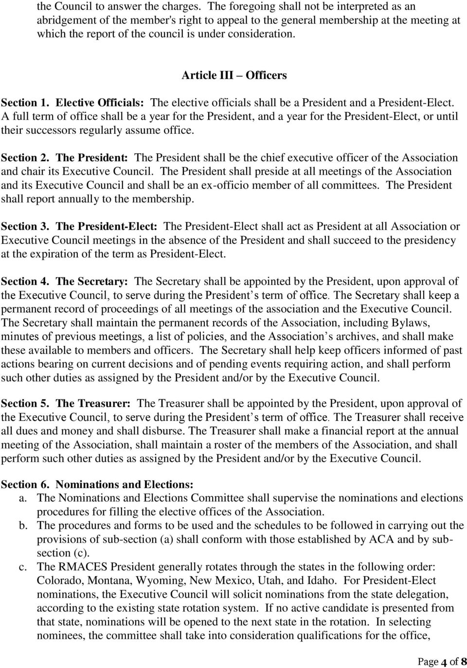 Article III Officers Section 1. Elective Officials: The elective officials shall be a President and a President-Elect.