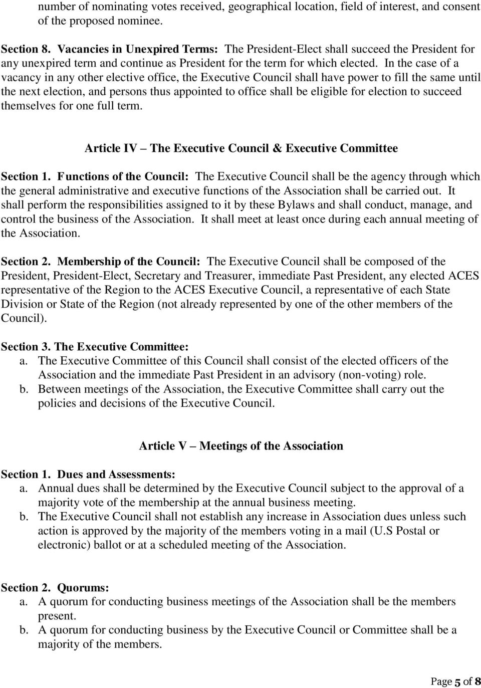 In the case of a vacancy in any other elective office, the Executive Council shall have power to fill the same until the next election, and persons thus appointed to office shall be eligible for
