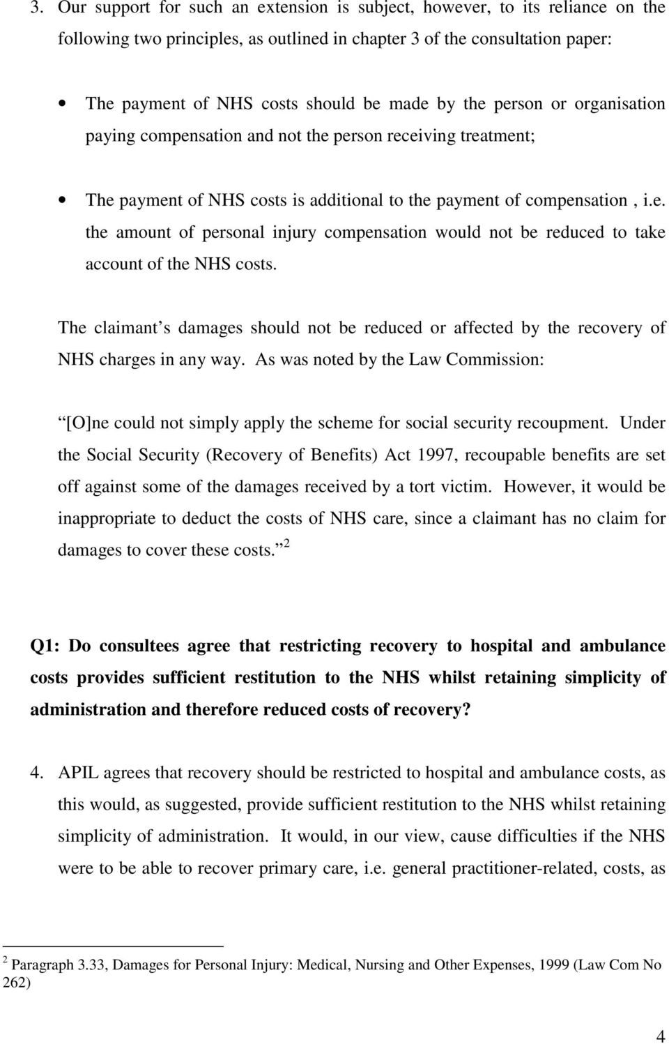 The claimant s damages should not be reduced or affected by the recovery of NHS charges in any way.