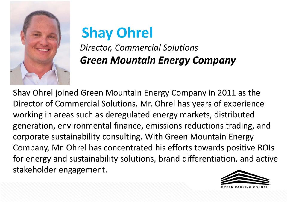 Ohrel has years of experience working in areas such as deregulated energy markets, distributed generation, environmental finance, emissions