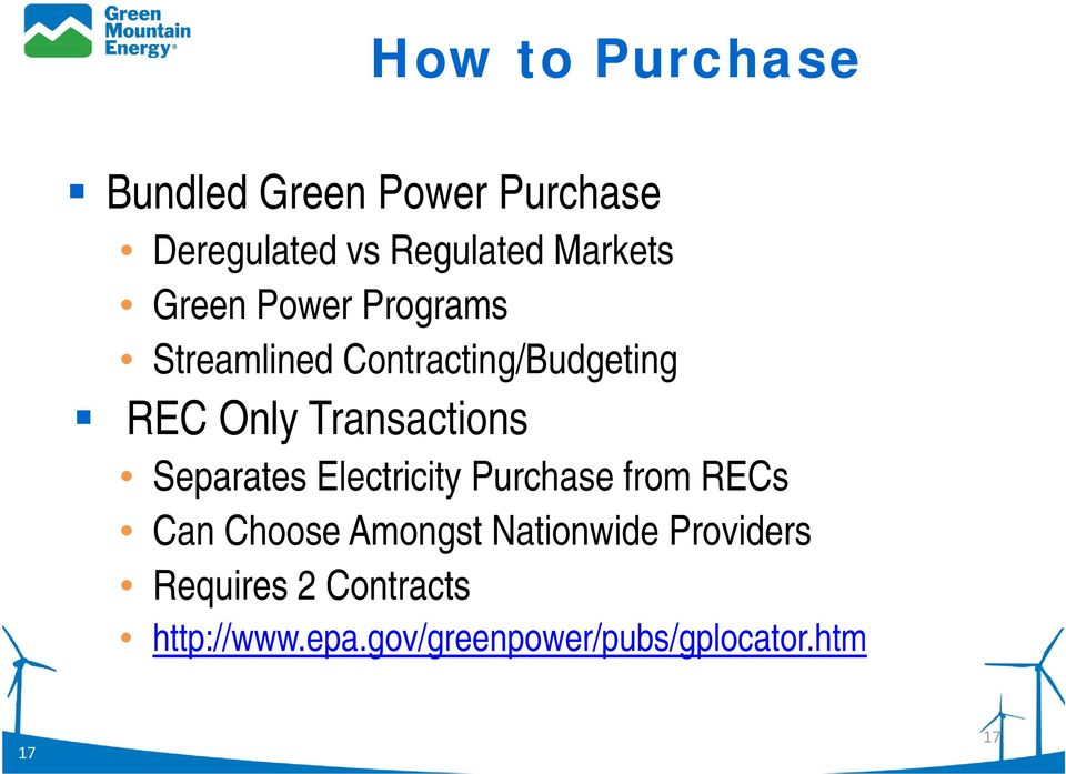 Separates Electricity Purchase from RECs Can Choose Amongst Nationwide